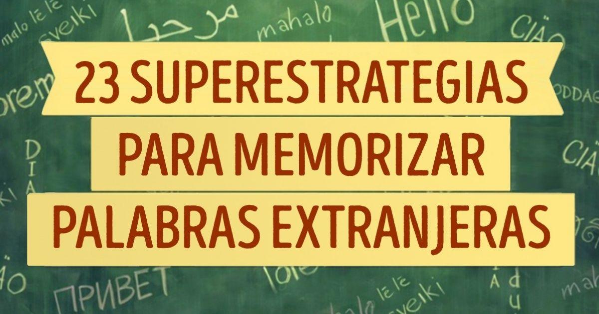 23Superestrategias para memorizar fácilmente palabras extranjeras