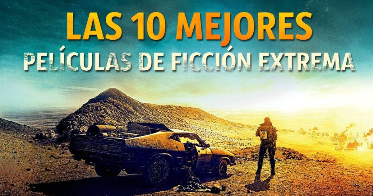 Las 10mejores películas deficción extrema