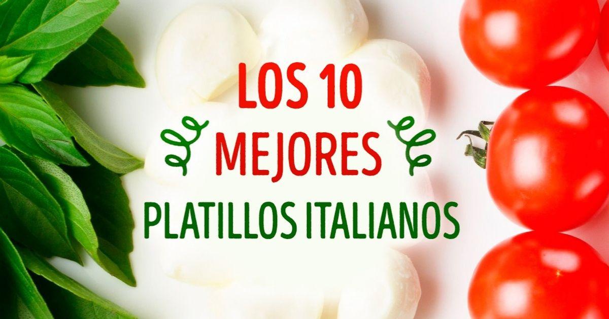 Los 10platillos más deliciosos deItalia