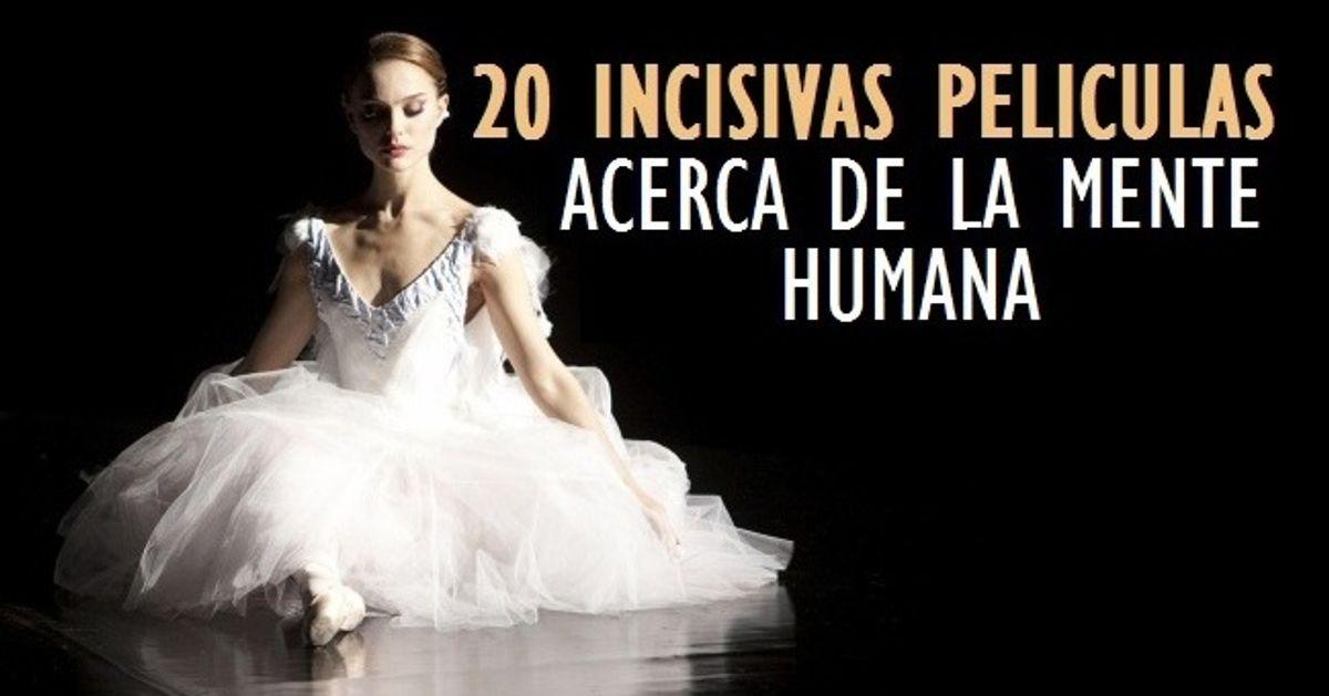 20Incisivas películas acerca delamente humana