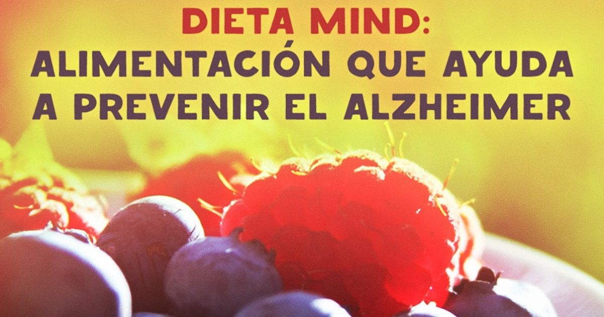 Dieta MIND: alimentación que ayuda aprevenir elAlzheimer