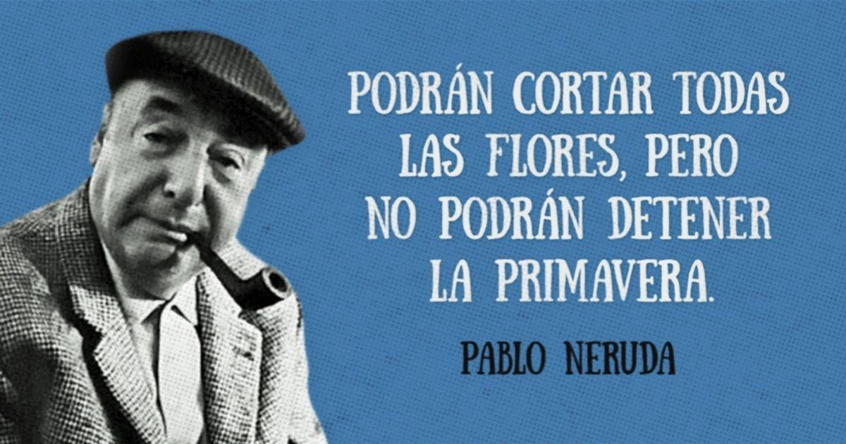 15Versos yfrases célebres dePablo Neruda