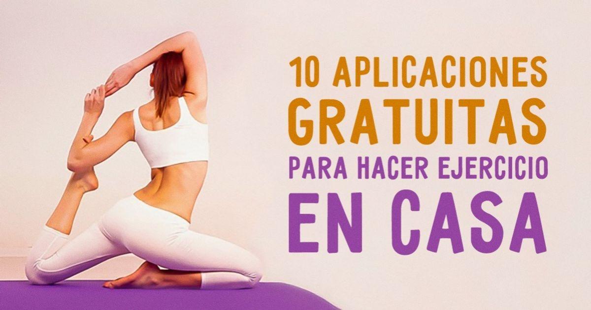 10Aplicaciones gratuitas para hacer ejercicio encasa