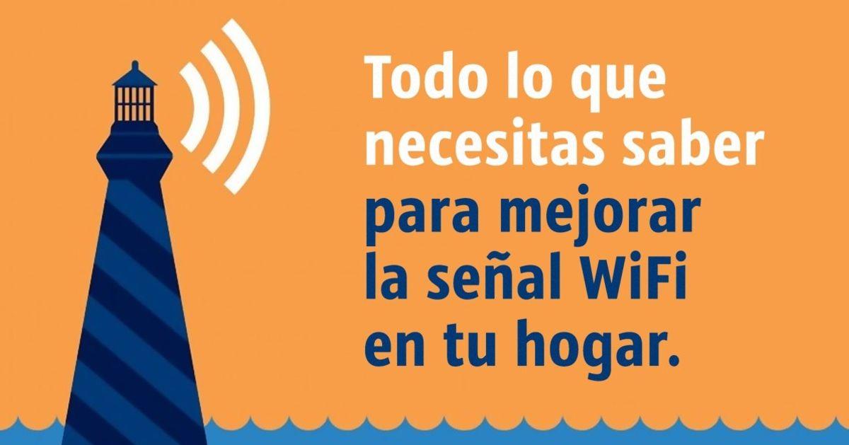 Todo loque necesitas saber para mejorar laseñal WiFi entuhogar