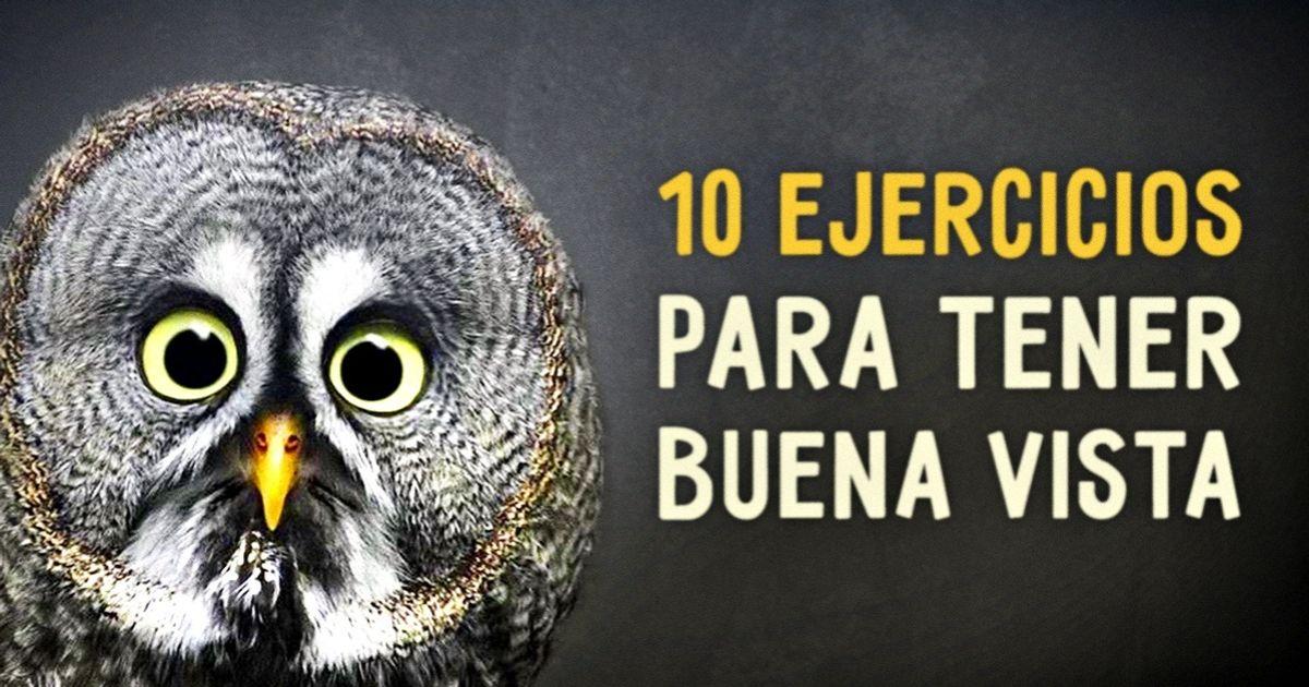 10Ejercicios para tener buena vista