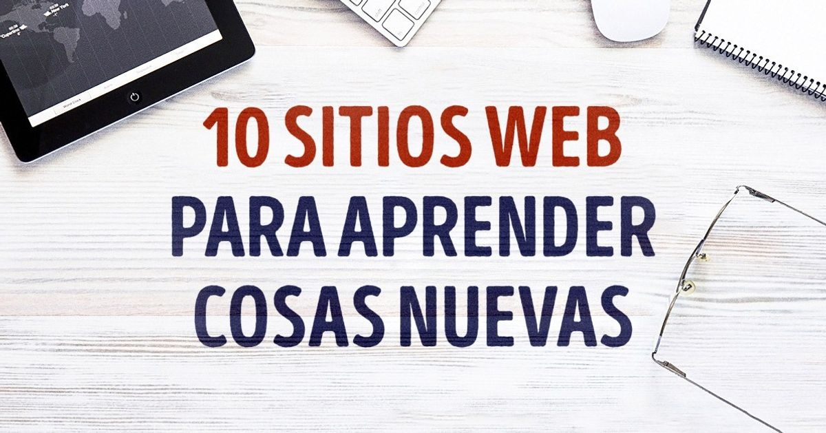 10Sitios web para aprender unpoco detodo
